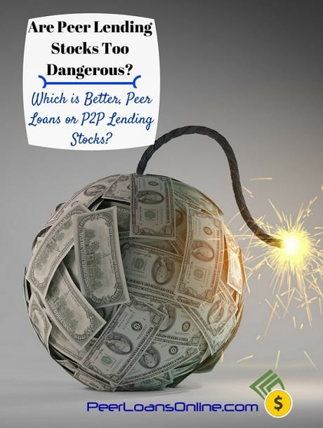 Are Peer Lending Stocks Too Dangerous for Investors?