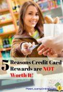 5 Reasons Credit Card Rewards Aren't Worth It