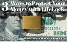 LifeLock Review [3 Ways to Protect Your Money Now]